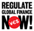 Regulate Global Finance Now